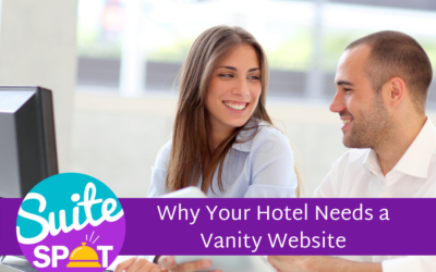 25 – Why Your Hotel Needs a Vanity Website