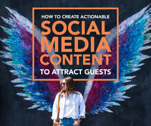 New eBook: How to Create Actionable Social Media Content to Attract Guests