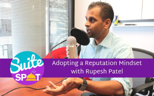 30 – Adopting A Reputation Mindset With Rupesh Patel