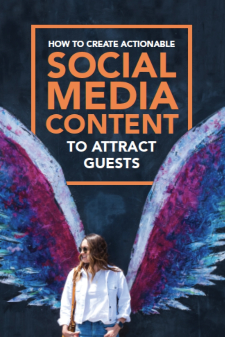 How to Create Actionable Social Media Content to Attract Guests | A Hotel Marketing eBook