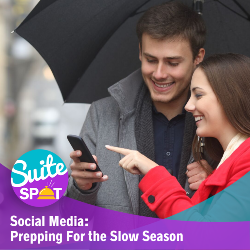 34 – Social Media: Prepping For The Slow Season