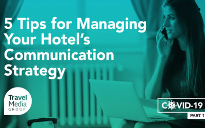 5 Tips for Managing Your Hotel's Communication Strategy for COVID-19