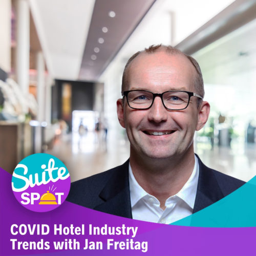 51 – COVID Hotel Industry Trends With Jan Freitag