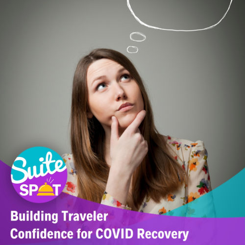 52 – Building Traveler Confidence for COVID Recovery