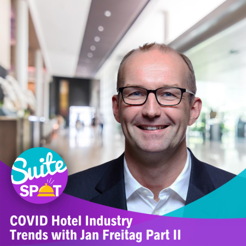56 – COVID Hotel Industry Trends With Jan Freitag Pt. II