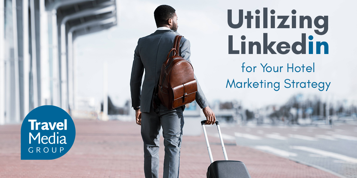 utilizing linkedin for your hotel marketing strategy