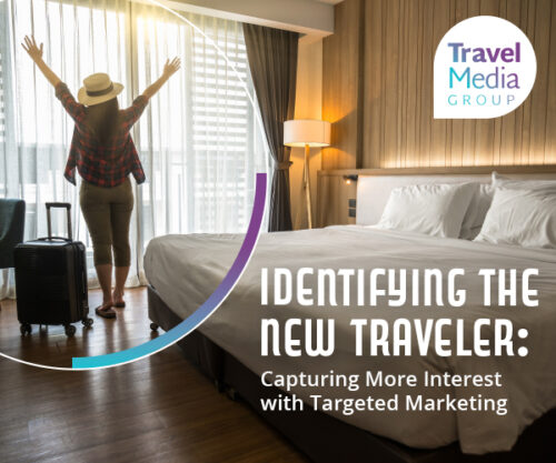Identifying the New Traveler: Capturing More Interest with Targeted Marketing [White Paper Download]