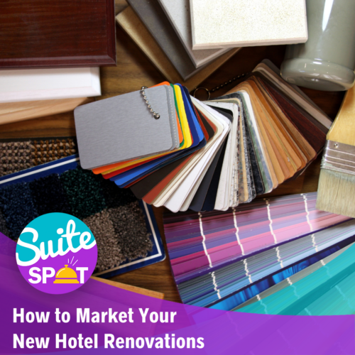 80 – How To Market Your New Hotel Renovations